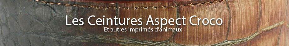 Ceinture cuir aspect crocodile, lezard, autruche ou encore serpent