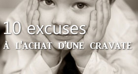 10 excuses a l achat d une cravate