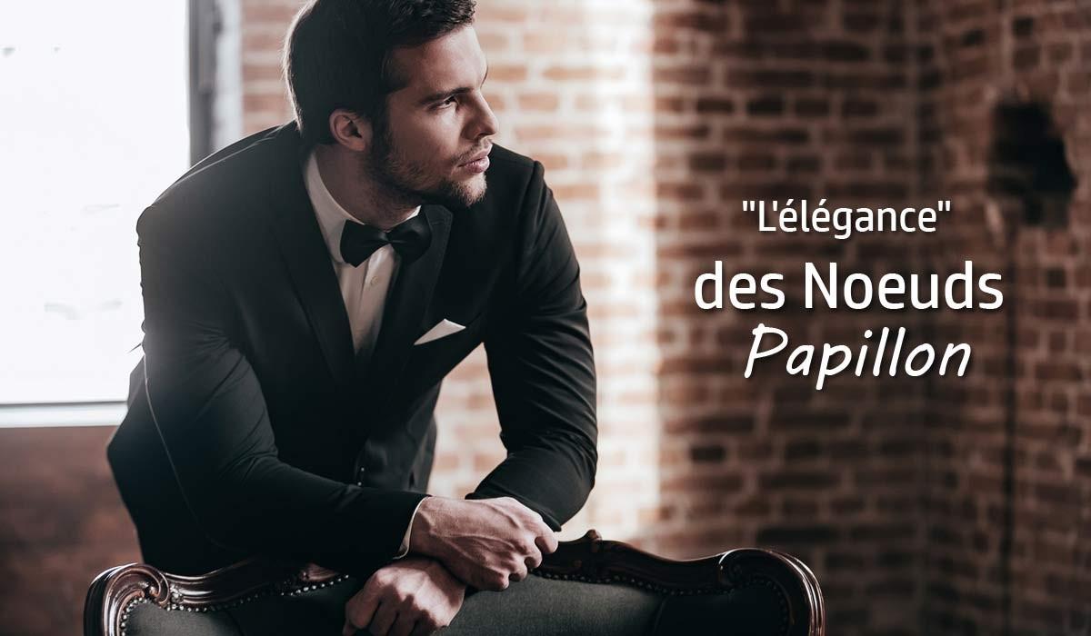 ELEGANCE DES NOEUDS PAPILLONS